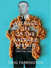 The Average Life Of The Average Person: How It All Adds Up, Farrington, Tadg, Ve