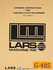 Gorton Lars 375, Cutter Grinder Form 2006-A, Operations & Parts Identify Manual
