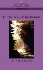 The Building of the Kosmos by Annie W. Besant (2005, Paperback)