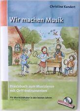 Wir machen Musik - Praxisbuch zum Musizieren mit Orff - Instrumenten