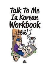 Talk to Me in Korean Workbook: Level 1 by Talk To Me in Korean (Paperback, 2015)