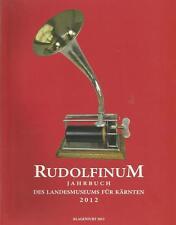 RUDOLFINUM Jahrbuch des Landesmuseums für Kärnten 2012