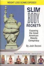B005RG5QYW Slim Body Secrets~Exposing the Great American Obesity Conspiracy
