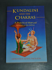 Kundalini and the Chakras: A Practical Manual by Genevieve Lewis Paulson