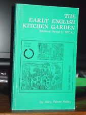 The Early English Kitchen Garden: Medieval Period-1800 AD Landscape Movements
