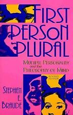 First Person Plural : Multiple Personality and the Philosophy of Mind by...