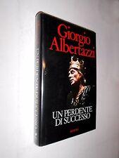 UN PERDENTE DI SUCCESSO Giorgio Albertazzi 1988 1° edizione Rizzoli