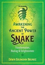 Awakening the Ancient Power of Snake : Transformation, Healing, and Enlightenmen