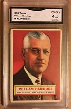 1956 Topps William Harridge #1 GMA Graded 4.5 ( white Back)