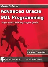 Advanced Oracle SQL Programming : Expert Guide to Writing Complex Queries by...