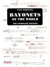 Bayonets of the World: The Complete Edition by Paul Kiesling (2009, Hardcover)