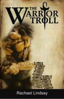 The Warrior Troll by Rachael Lindsay, NEW Book, FREE & FAST Delivery, (Paperback