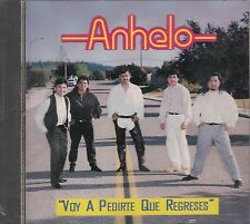 Anhelo Voy A Pedirte Que Regreses CD New Sealed