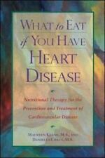 What to Eat if You Have Heart Disease : Nutritional Therapy for the Prevention a
