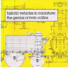USED (GD) Historic Vehicles in Miniature: The Genius of Ivan Collins by Ron Bren