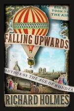 Falling Upwards : How We Took to the Air by Richard Holmes (2013, Hardcover)