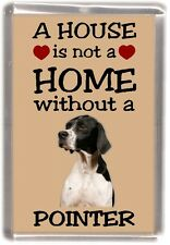 """Pointer Dog Fridge Magnet """"A HOUSE IS NOT A HOME"""" by Starprint"""