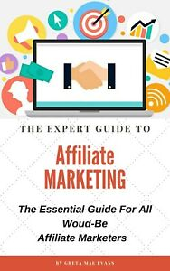The Expert Guide to Affiliate Marketing (EBOOK/PDF)