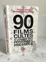 Henrik Lange Thomas Wengelewshi 90 Films cultes à l'usage des personnes pressées