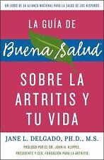 La guia de Buena Salud sobre la artritis y tu vida (Buena Salud Guides-ExLibrary