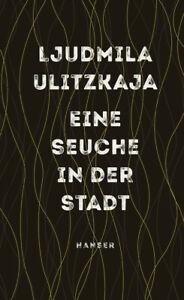 Eine Seuche in der Stadt. Szenario - Ljudmila Ulitzkaja  [Gebundene Ausgabe]