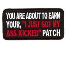 """YOU ARE ABOUT TO EARN """"I JUST GOT MY A** KICKED"""" PATCH"""