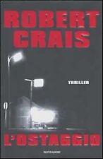 Robert Crais - L'OSTAGGIO - Mondadori,  1° ed. 2002