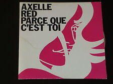 CD SINGLE - AXELLE RED - PARCE QUE C'EST TOI  - 1999