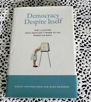 Democracy Despite Itself by Danny Oppenheimer SIGNED 1st/1st Nobel Prize HC