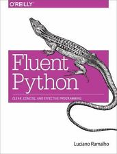 NEW - Fluent Python: Clear, Concise, and Effective Programming