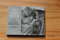 THE STEAM RAILWAY VOLUME 4 OVER THE PENNINE FELLS  COLIN WALKER