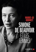 Simone De BEAUVOIR et les femmes ** Marie-Jo BONNET **  du 28.10.2015