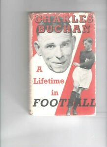"""CHARLES BUCHAN """"A LIFETIME IN FOOTBALL"""" BOOK  (1st EDITION) 1955"""