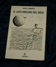 Il Lato Oscuro Del Sole ; Alice Lamberti  Libro  C2