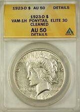 1923-D VAM-1H Peace Silver Dollar Coin ANACS AU-50 Details, Ponytail, Elite 30