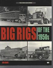 Book - Big Rigs of the 1950's.  Mack, White Western Star, Freightliner, Ringsby.