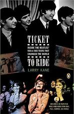 Ticket to Ride : Inside the Beatles' 1964 and 1965 Tours That Changed the World
