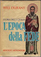 Storia della civiltà. Volume 4: Epoca della fede - Will Durant - Mondadori 1958