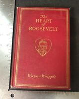Wayne Whipplle - The Heart Of Roosevelt - Theodore Roosevelt 1923 First Edition