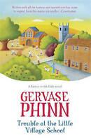 Trouble at the Little Village School: A Little Village School Novel by...