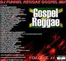 DJ FUNNEL STREET  REGGAE GOSPEL MIX CD VOLUME 11