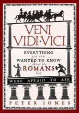 Veni, Vidi, Vici: Everything You Ever Wanted to Know about the Romans But Were A