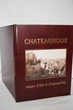 CHATEAUROUX  IMAGES D'HIER ET D'AUJOURD'HUI ILLUSTRE CPA RELIE INDRE