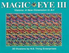 Magic Eye: Magic Eye III Vol. 3 : Visions - A New Dimension in Art 3 by N. E....