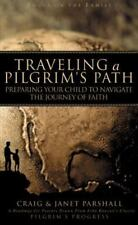 Traveling a Pilgrim's Path: Preparing Your Child to Navigate the Journey of Fait
