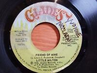 "LITTLE MILTON - Friend of Mine / Instrumental 1976 JAZZ FUNK DISCO 7"" Glades"