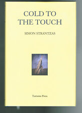 Cold To The Touch Simon Strantzas 1st Ed.1st Pr. Limited to 300 copies.