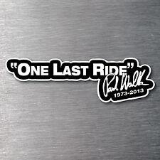 One Last Ride Paul Walker Sticker 7 year vinyl water & fade proof jdm
