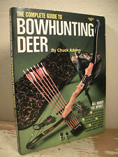 THE COMPLETE GUIDE TO BOWHUNTING DEER Adams 1984 SC Shooting Hunting Skills Book