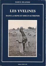 Les Yvelines dans la Seine-et-Oise d'autrefois Marcel Delafosse - Ed. Horvath